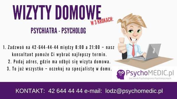 Wizyty domowe Psychiatra, Psycholog Łódź i okolice