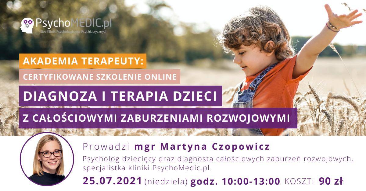 Diagnoza i terapia dzieci z całościowymi zaburzeniami rozwojowymi Akademia Terapeuty Lipiec
